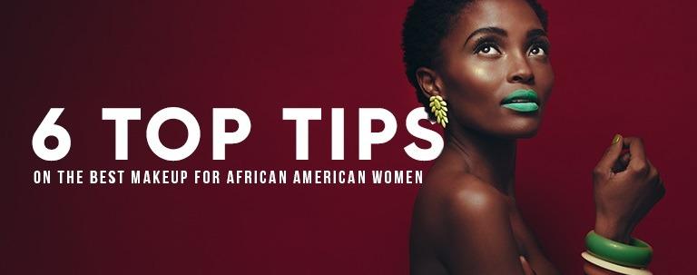 Best Makeup For African American Women